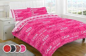 £9.99 (from Groundlevel.co.uk) for a single Keep Calm and Snooze on duvet set, £11.99 for a double, £13.99 for a king or £15.99 for a super king - 4 colours & save 71%