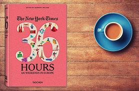 £15.99 for a copy of The New York Times' <i>36 Hours: 125 Weekends in Europe</i> - broaden your horizons!